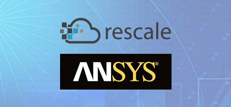 ANSYS and Rescale Offer On-Demand, Pay-Per-Use ANSYS Software on